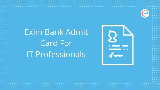 Exim Bank Admit Card 2019 embibe