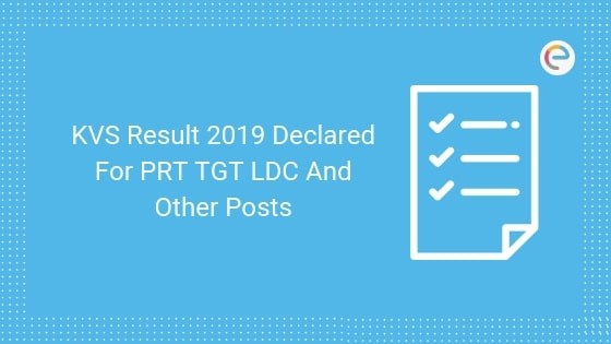 KVS Result 2019 Declared for PRT TGT LDC And Other Posts