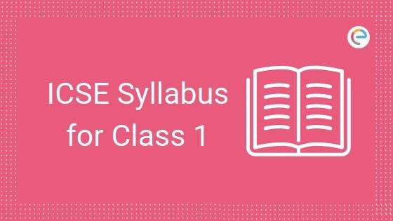 Icse Syllabus For Class 1 2019 20 Check Out Icse Class 1 Syllabus For English Maths Evs