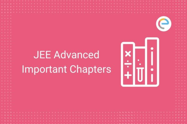 JEE Advanced Important Chapters 2021