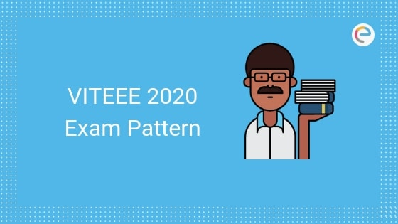 VITEEE Exam Pattern 2020: Check New Paper Pattern & Marking Scheme Here