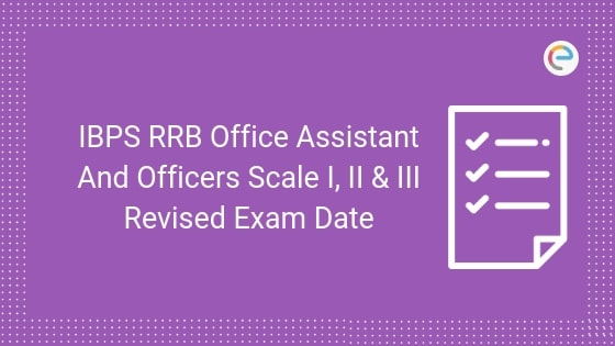 IBPS RRB 2019 Revised Exam Date
