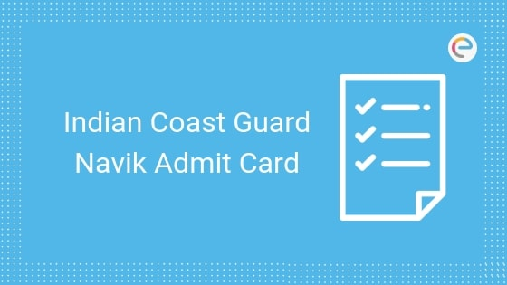 Indian Coast Guard Navik Admit Card