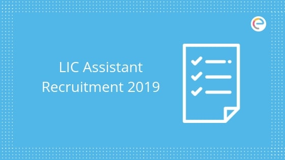 LIC Assistant Notification 2019 embibe