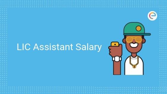LIC Assistant Salary