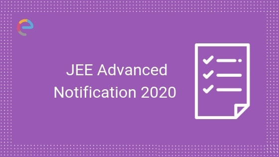 JEE Advanced 2020: Exam Date (Announced), Syllabus ,Exam Pattern, Admit Card, Result