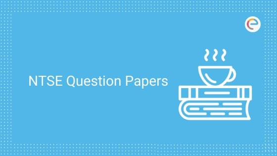 NTSE Question Papers 2020 : Download NTSE Previous Year Papers PDF For Free (Stage I & II)