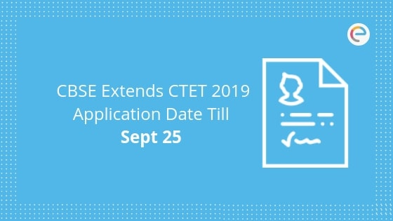 CBSE Extends CTET 2019 Application Date till Sept 25