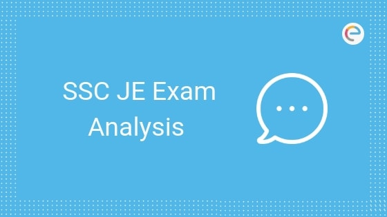 SSC JE Exam Analysis 2019: Check SSC Junior Engineer Paper 1 Analysis For All Shifts