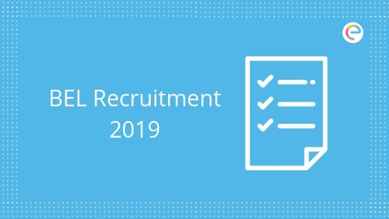 BEL Recruitment 2019 embibe