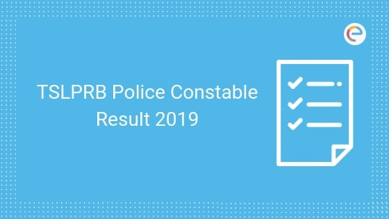 TSLPRB Police Constable Result 2019 Declared @ tslprb.in | Steps To Check Your Result With Direct Link