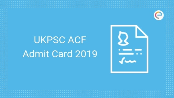 Ukpsc Acf Admit Card 2019 Released Download Acf Hall