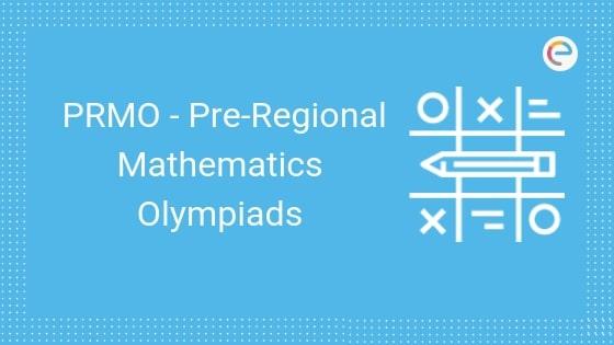 PRMO 2019: Know Everything About Pre-Regional Mathematics Olympiads