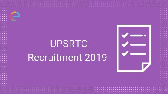 UPSRTC Recruitment 2019: Apply Online for 111 Vacancies for the post of Samvida Bus Conductor
