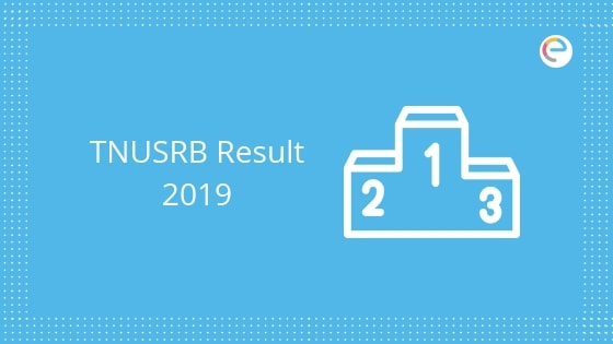 TNUSRB Result 2019 embibe