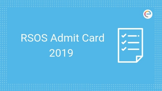 RSOS Admit Card Oct-Nov 2019 For Class 10 & Class 12: Download RSOS 10th, 12th Admit Card Here