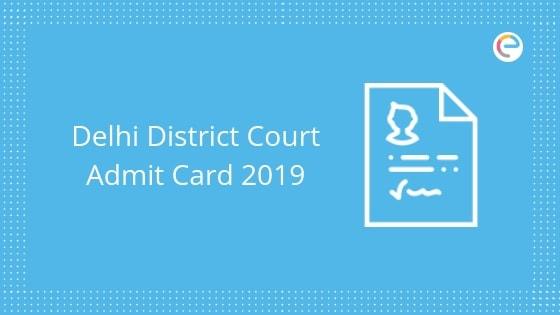 Delhi District Court Admit Card 2019 embibe