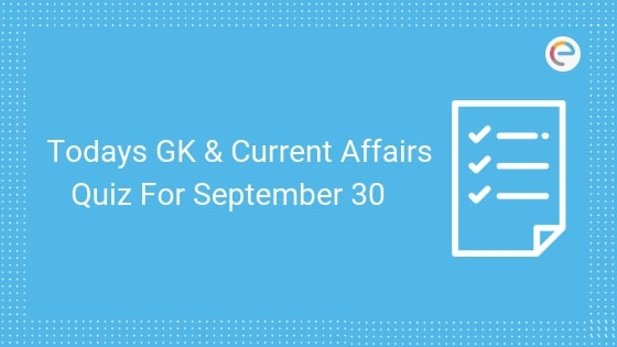Todays GK & Current Affairs Quiz For September 30
