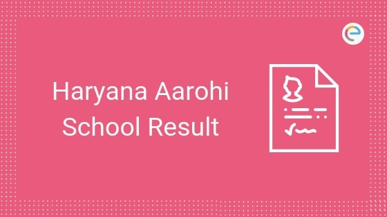 Haryana Aarohi School Result 2019: Check BSEH PGT, TGT, Principal & Other Posts Results @ bseb.org.in