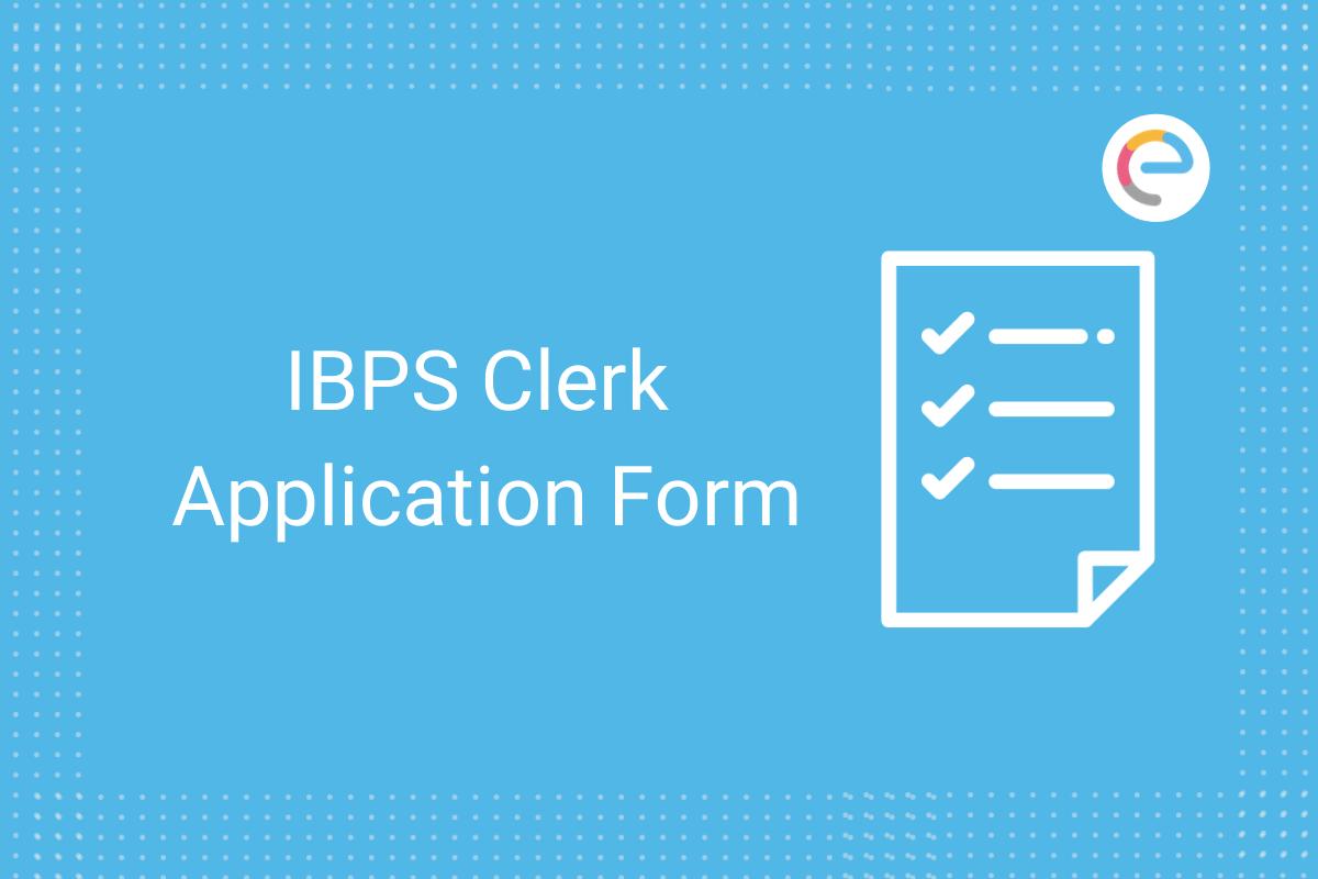 ibps clerk form apply date