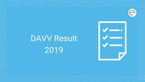 DAVV Result 2019 (Released): Check Devi Ahilya University Result For B.A, B.Sc, B.Com, BBA & Other Courses Here