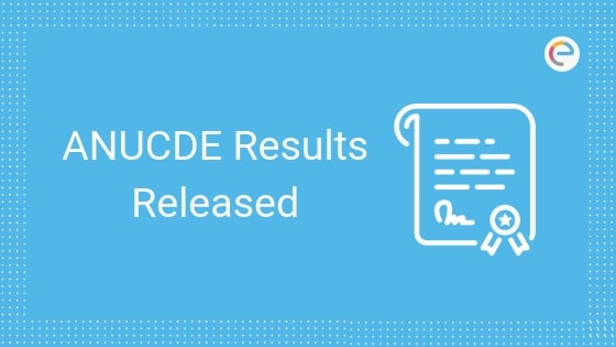 ANUCDE Result 2019 Released @ anucde.info: Check Your ANUCDE 2019 Result Now!