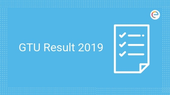 GTU Result 2019: GTU Summer Session Result 2019 Announced @ gturesults.in