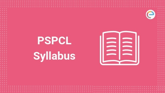 PSPCL Syllabus 2019: Check PSPCL Junior Engineer & Lower Division Clerk Syllabus & Exam Pattern Here