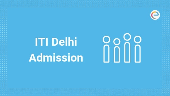Iti Delhi Admission 2020 Important Dates Application Eligibility Counselling