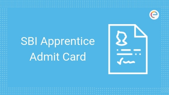 SBI Apprentice Admit Card 2019 Released! | Download SBI Apprentice Call Letter/ Hall Ticket & Check Exam Dates @ sbi.co.in