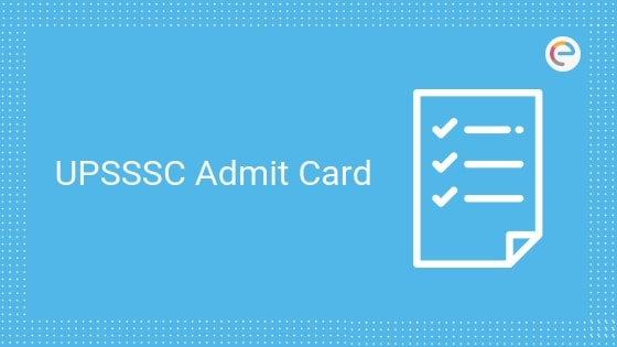 UPSSSC Admit Card 2019 – Download UPSSSC Hall Ticket For All Posts @ upsssc.gov.in