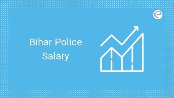 Bihar Police Salary 2019 embibe