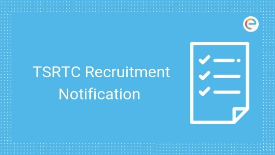 TSRTC Recruitment Notification 2019 –  48,000 Vacancies To Be Announced @ tsrtc.telangana.gov.in