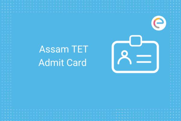 Assam TET Admit Card 2020-21: Check