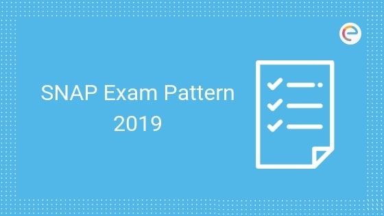SNAP Exam Pattern 2019: Detailed Paper Pattern & Selection Process For SNAP 2019