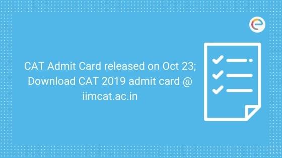 CAT Admit Card 2019 released on Oct 23; Download CAT 2019 admit card @ iimcat.ac.in