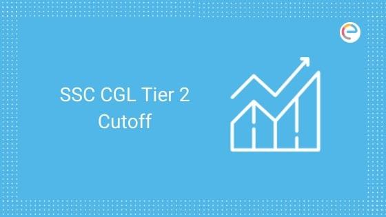 SSC CGL Cut off Tier 2 2019 embibe