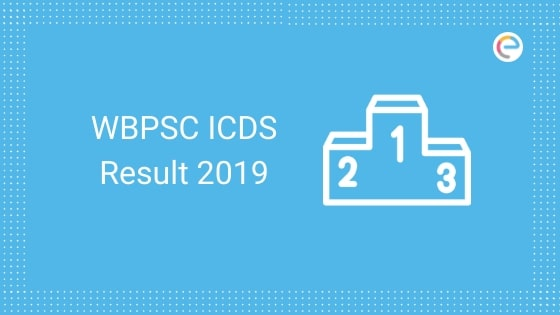 WBPSC ICDS Result 2019 embibe