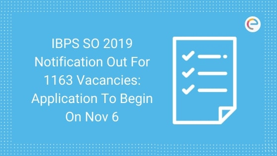 IBPS SO 2019 Notification Released for 1163 IBPS SO Posts-Embibe
