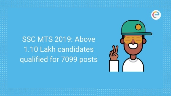SSC MTS 2019 Above 1.10 Lakh candidates qualified for 7099 posts embibe