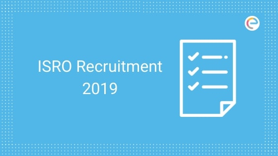 ISRO Recruitment 2019 embibe