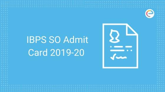 IBPS SO Admit Card 2019-20 embibe