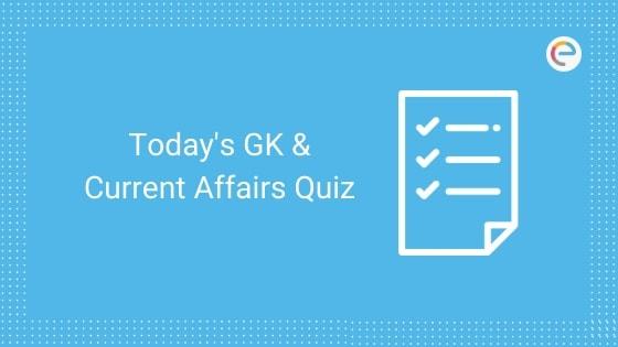 Todays GK & Current Affairs Quiz