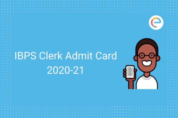 IBPS Clerk Admit Card 2020-21