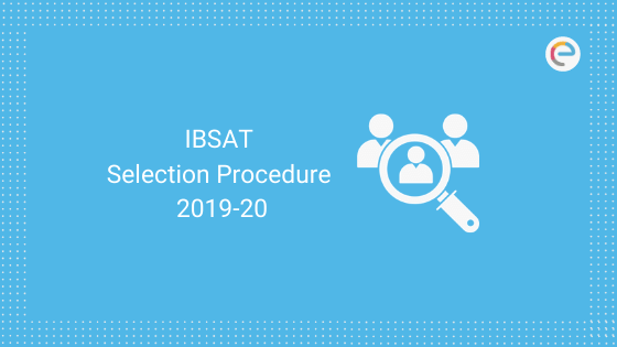 IBSAT Selection Procedure 2019-20