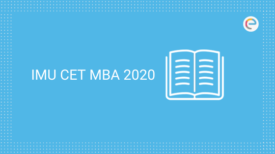 IMU CET MBA 2020 – Dates, Admit Card, Exam Pattern, Syllabus