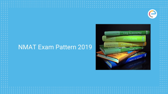 NMAT Exam Pattern 2019: Question Type, Syllabus, Marking Scheme