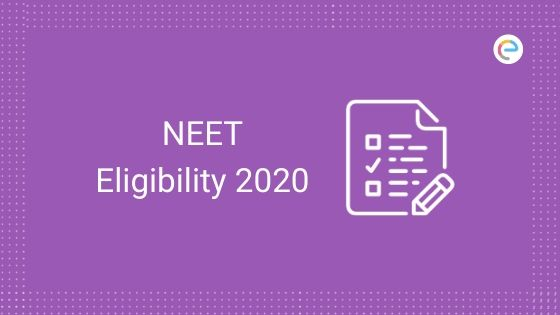 NEET Eligibility 2020 | Age Limit, Qualification, Reservation, 15% All India Quota, Etc.