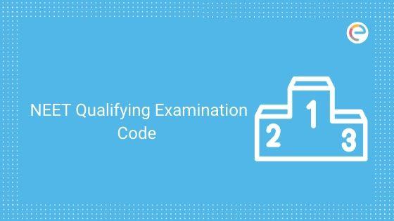 NEET Qualifying Examination Code