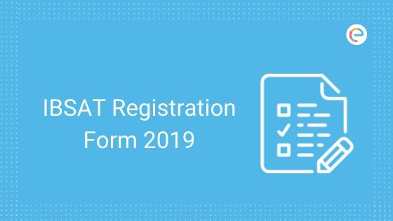 IBSAT Registration Form 2019: Know About IBSAT Application